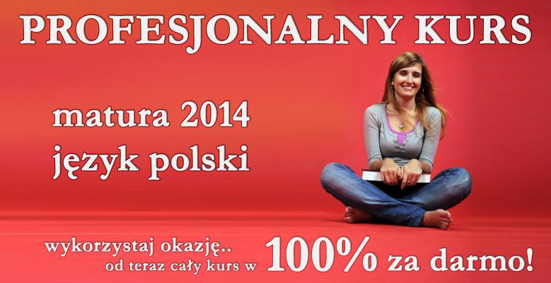 Matura polski 2014 - darmowy kurs maturalny z języka polskiego